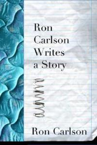 Ron-Carlson-Writes-a-Story
